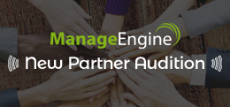 ManageEngine New Partner Audition: 16 marzo Roma - 21 marzo Milano
