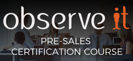 ObserveIT: Pre-sales certification course - Milano 23/24 maggio 2017
