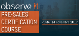 ObserveIT: Pre-sales certification course - Roma 14 novembre 2017