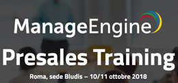ManageEngine Presales Training - Roma 10/11 ottobre