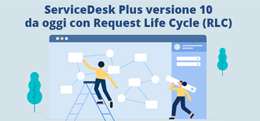 ServiceDesk Plus versione 10 con Request Life Cycle