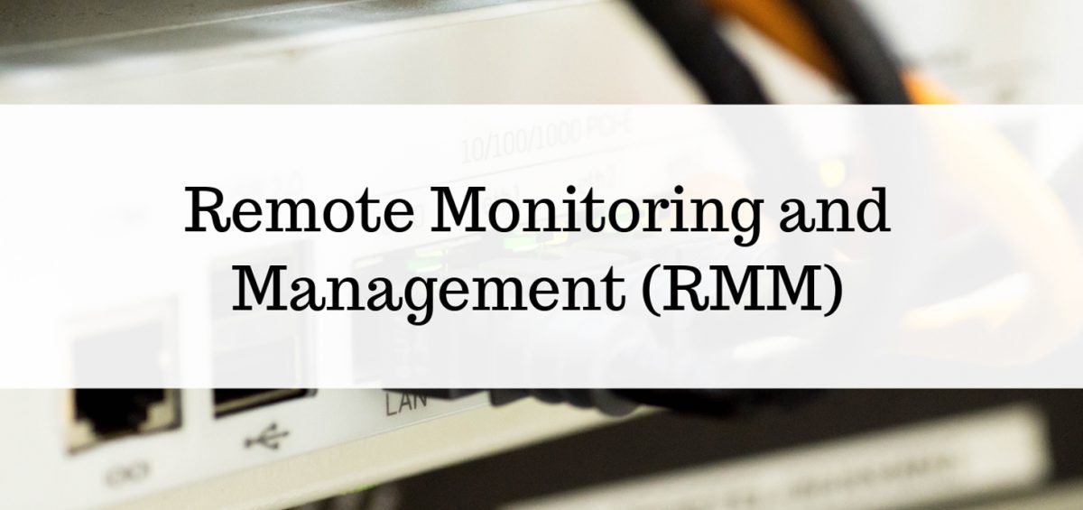 Remote Monitoring and Management (RMM)