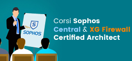 Corsi Sophos Central & XG Firewall Certified Architect