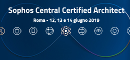 Sophos Central Certified Architect: Roma - 11-12-13 febbraio 2019