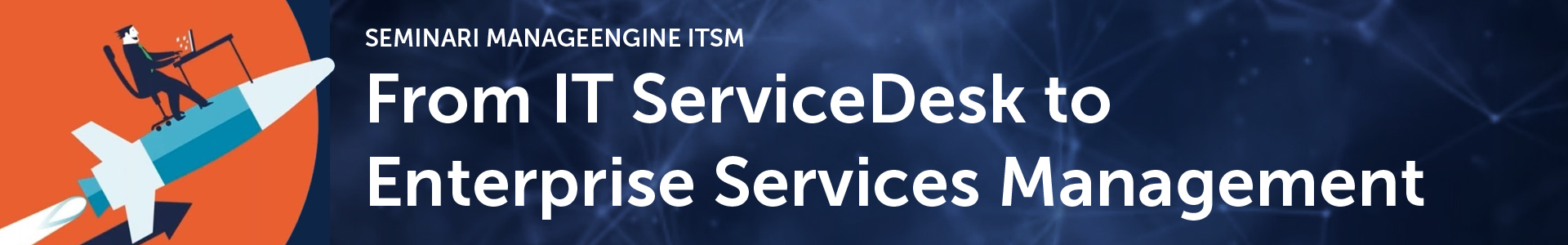 From IT ServiceDesk to Enterprise Services Management
