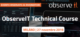 ObserveIT Technical Course: Milano, 27 novembre 2019