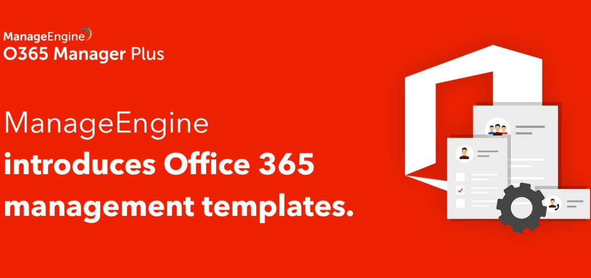 manageengine O365 Manager Plus