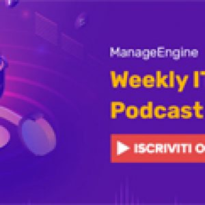 ManageEngine weekly IT Security podcast series